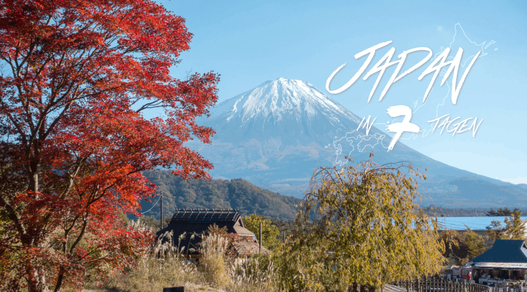 Japan In 7 Tagen Ein Reiseplan Flueddi On Tour